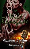 Wild Renegade (Renegade, #2)