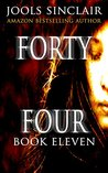 Forty-Four Book Eleven (44, #11)