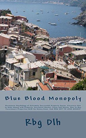 Blue Blood Monopoly (make money online, how to make money online, how to work from home, make money blogging, make money on the internet, make money Book 2)