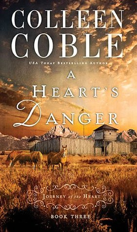 A Heart's Danger (A Journey of the Heart, #3)