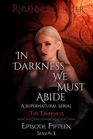 The Darkness (In Darkness We Must Abide #15)