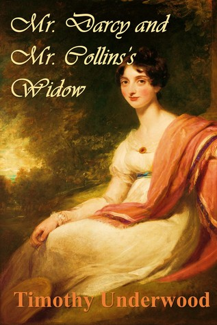 Mr Darcy And Mr Collinss Widow An Elizabeth And Darcy Story By