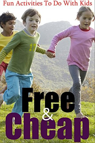 Fun Activities To Do With Kids - Free And Cheap Fun