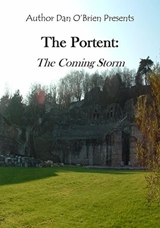 The Portent: The Coming Storm: A Bearer of the Seven Truths Book