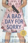 A Bad Day for Sorry (Bad Day, #1)