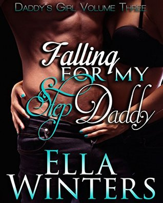 Falling for my Step Daddy (Daddy's Girl Book 3)