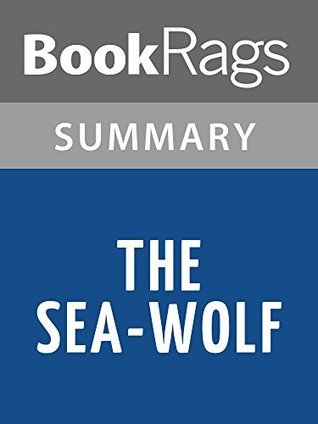 The Sea-Wolf by Jack London l Summary & Study Guide