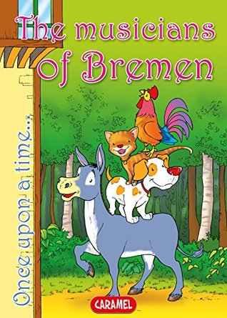 The Musicians of Bremen: Tales and Stories for Children (Once Upon a Time... Book 5)