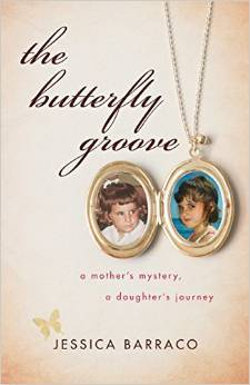 The Butterfly Groove: A Mothers Mystery, A Daughters Journey