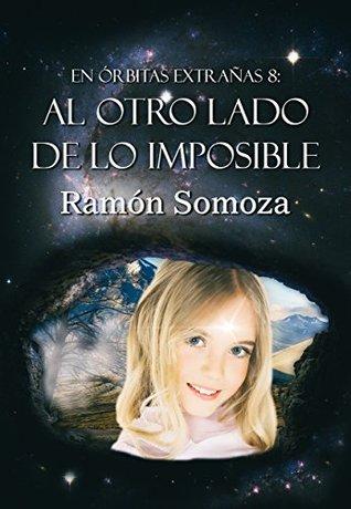 Al otro lado de lo imposible (En órbitas extrañas #8)