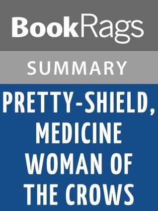 Pretty-Shield, Medicine Woman of the Crows by Frank Bird Linderman l Summary & Study Guide