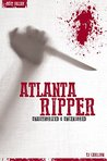 Atlanta Ripper - Serial Killers Unauthorized & Uncensored (Deluxe Edition with Videos)