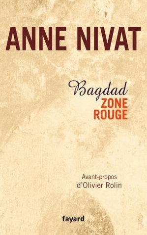 Bagdad, zone rouge by Anne Nivat