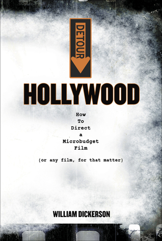 DETOUR: Hollywood - How To Direct a Microbudget Film (or any film, for that matter)