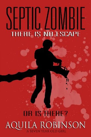 Septic Zombie - A Short Story by Aquila Robinson