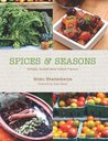 Spices & Seasons: Simple, Sustainable Indian Flavors