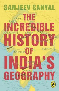 The Incredible History of Indias Geograp...