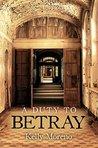 A Duty to Betray by Kelly Moreno