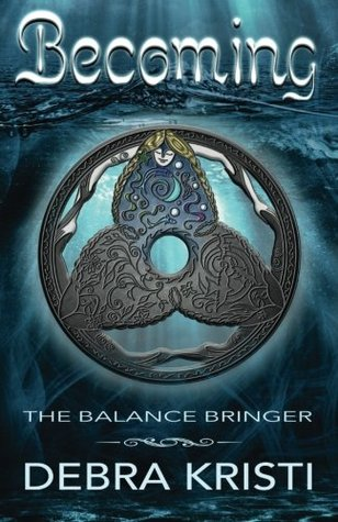 Becoming (The Balance Bringer Chronicles...