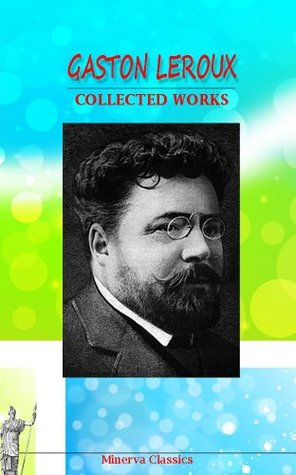 Collected Works of Gaston Leroux