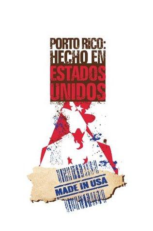 Porto Rico, Hecho En Estados Unidos