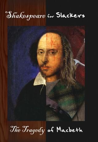 Shakespeare for Slackers: Macbeth