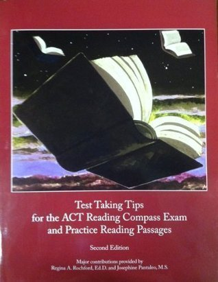 Test Taking Tips for the ACT Reading Compass Exam and Practice Reading Passages