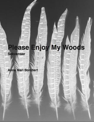 Please Enjoy My Woods
