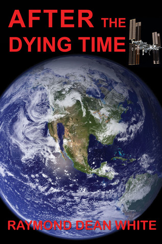 After The Dying Time by Raymond Dean White