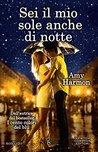 Sei il mio sole anche di notte by Amy Harmon