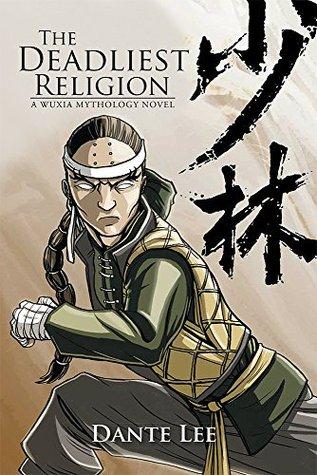 The Deadliest Religion: A Wuxia Mythology Novel