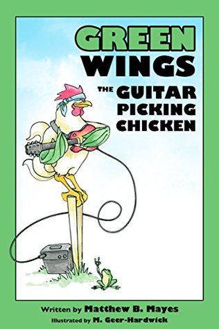Green Wings The Guitar Picking Chicken