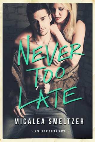Never Too Late (Willow Creek, #2)