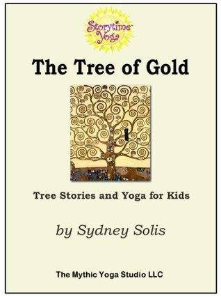 The Tree of Gold: Tree Stories and Yoga for Kids