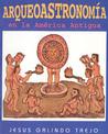 Arqueoastronomia En La America Antigua