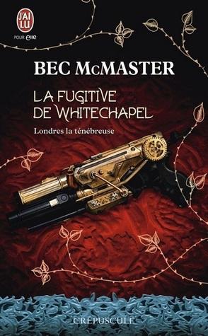 La fugitive de Whitechapel (Londres la ténébreuse, #1)