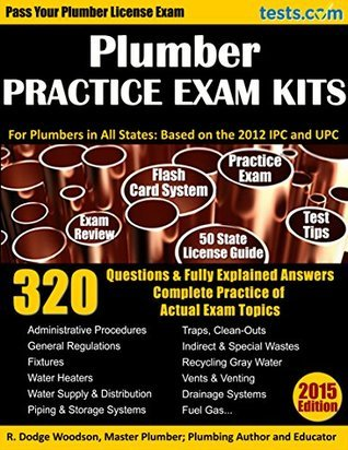Journeyman Plumber Practice Exam Kit: 320 Questions with Answers Explained, Review, Flash Cards & 50 State License Guide