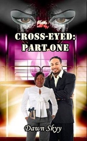Cross-Eyed: Part One (Crossed-Eyed Book 1)