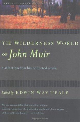 The Wilderness World of John Muir by John Muir