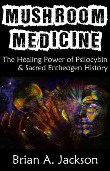 Mushroom medicine the healing power of psilocybin sacred 25098170 fandeluxe Choice Image