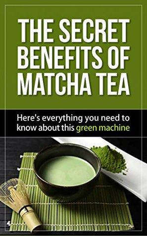 The Secret Benefits of Matcha Tea: Here's everythi...