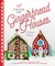 A Year of Gingerbread Houses: Making  Decorating Gingerbread Houses for All Seasons