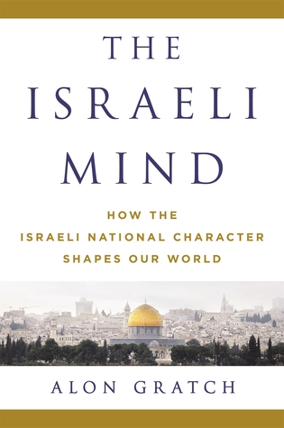 the-israeli-mind-how-the-israeli-national-character-shapes-our-world