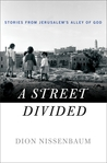 A Street Divided: Stories From Jerusalem's Alley of God