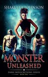 Monster Unleashed (Dark Indiscretions, #2)