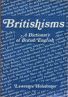 Britishisms: A Dictionary of British English