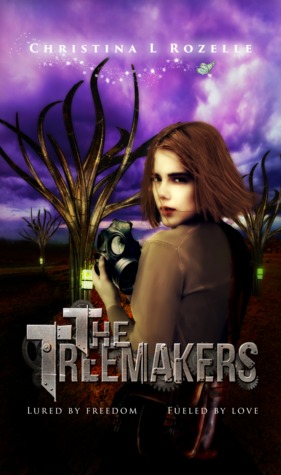 The Treemakers by Christina L. Rozelle (C.L. ...