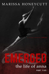 Emerged (The Life of Anna #5)
