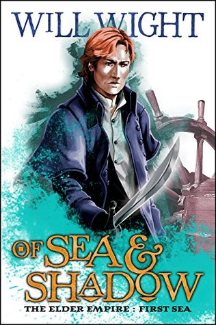 Of Sea and Shadow (Elder Empire: Sea, #1)