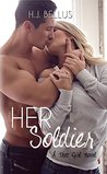 Her Soldier by H.J. Bellus